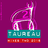 TAUREAU, Mixes Two 2016, Cover
