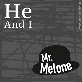 Mr. Melone, He And I, Kurt Kreft, Cover