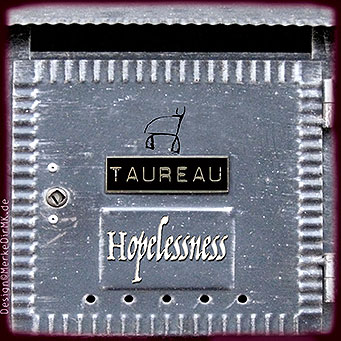 TAUREAU, Hopelessness, Kurt Kreft, Cover