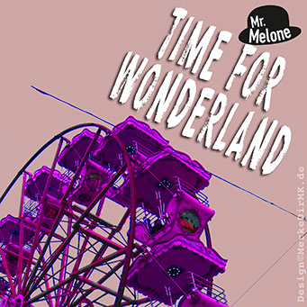 Musik Frankfurt, Mr. Melone, Time For Wonderland, Cover, Kurt Kreft