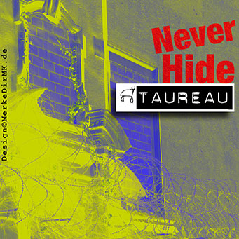 Musik Frankfurt, TAUREAU, Never Hide, Cover, Kurt Kreft