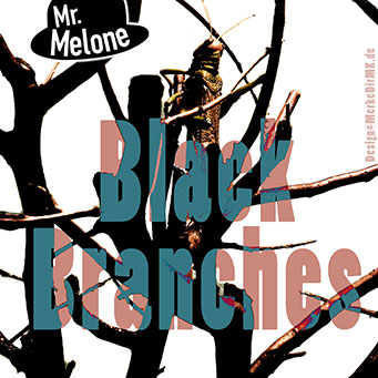 Musik Frankfurt, Mr. Melone, Black Branches, MP3, Download, Kurt Kreft