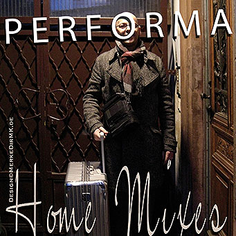 PERFORMA, Home Mixes, Kurt Kreft, Cover