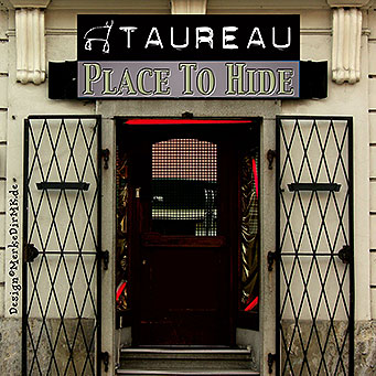 TAUREAU, Place To Hide, Kurt Kreft, Cover